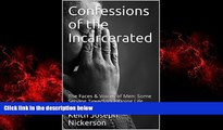 FREE PDF  Confessions of the Incarcerated: The Faces   Voices of Men: Some Serving Time/Some Doing