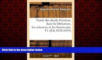 FREE DOWNLOAD  Traite Des Droits D Auteur, Dans La Litterature, Les Sciences Et Les Beaux-Arts.
