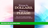 Must Have  Writing for Dollars, Writing to Please: The Case for Plain Language in Business,