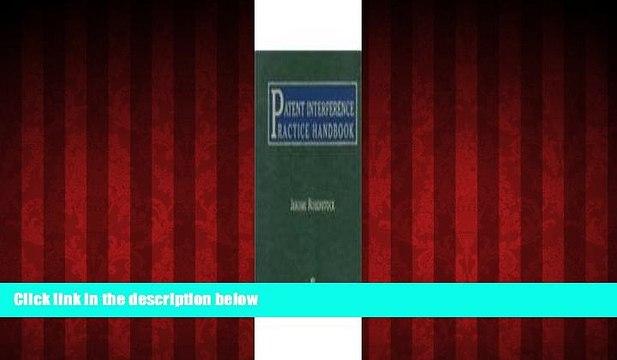 EBOOK ONLINE  Patent Interference Practice Handbook  BOOK ONLINE