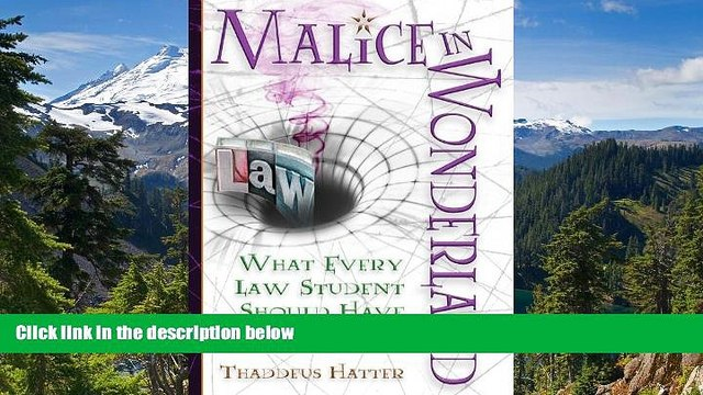 Must Have  Malice in Wonderland: What Every Law Student Should Have for the Trip  Premium PDF Full