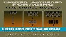 [DOWNLOAD] PDF BOOK Hunter-Gatherer Foraging: Five Simple Models New