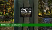 Must Have  Coyote Warrior: One Man, Three Tribes, and the Trial That Forged a Nation, Second
