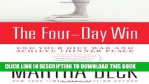 [DOWNLOAD] PDF The Four-Day Win: End Your Diet War and Achieve Thinner Peace Collection BEST SELLER