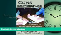 EBOOK ONLINE  Guns in the Workplace: A Manual for Private Sector Employers and Employees  BOOK