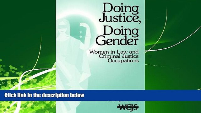 READ book  Doing Justice, Doing Gender: Women in Law and Criminal Justice Occupations (Women in