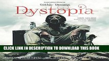 [PDF] Dystopia: Post-Apocalyptic Art, Fiction, Movies   More (Gothic Dreams) Full Online