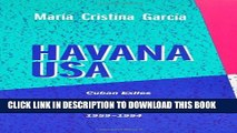 [PDF] FREE Havana USA: Cuban Exiles and Cuban Americans in South Florida, 1959-1994 [Read] Full