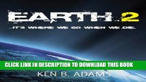 [PDF] Earth 2 - It s where we go when we die. Popular Collection