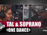 """Cover de """"One Dance"""" par Tal & Soprano #PlanèteRap"""