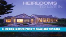 [BOOK] PDF Heirlooms to Live In: Homes in a New Regional Vernacular Collection BEST SELLER