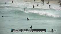 A dois meses do Verão, Rio de Janeiro registra sensação térmica de 40ºC