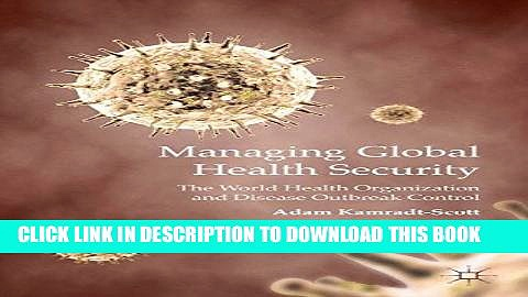 [PDF] Managing Global Health Security: The World Health Organization and Disease Outbreak Control