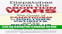 [PDF] Dispatches from the Abortion Wars: The Costs of Fanaticism to Doctors, Patients, and the