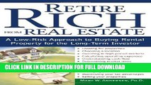 [Read PDF] Retire Rich from Real Estate: A Low-Risk Approach to Buying Rental Property for the