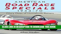 [BOOK] PDF American Road Race Specials, 1934-70: Glory Days of Homebuilt Racers New BEST SELLER
