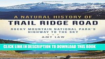 [PDF] A Natural History of Trail Ridge Road: Rocky Mountain National Park s Highway to the Sky