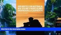 Big Deals  500 Hostels: Australia, New Zealand   Pacific Islands: Backpackers   Flashpackers  Best
