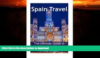 FAVORITE BOOK  Spain Travel: The Ultimate Guide to Travel to Spain on Cheap Budget: Spain Travel,