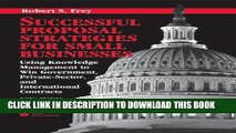 [Read PDF] Successful Proposal Strategies for Small Businesses: Using Knowledge Management to Win