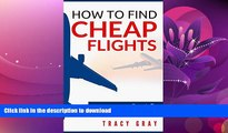 FAVORITE BOOK  How To Find Cheap Flights  Secrets To Finding Flights On A Budget (cheap flights,