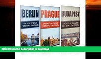 READ  Travel : Europe Travel Guide - Box Set  - Berlin,Prague,Budapest (Europe): Europe Travel