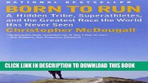 [PDF] Born to Run: A Hidden Tribe, Superathletes, and the Greatest Race the World Has Never Seen