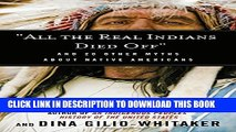 "[DOWNLOAD] PDF BOOK ""All the Real Indians Died Off"": And 20 Other Myths About Native Americans"