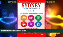 Big Deals  Sydney Travel Guide 2016: Shops, Restaurants, Arts, Entertainment and Nightlife in