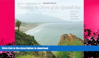 GET PDF  Traveling the Shore of the Spanish Sea: The Gulf Coast of Texas and Mexico (Charles and