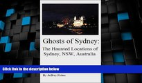 Big Deals  Ghosts of Sydney: The Haunted Locations of Sydney, New South Wales, Australia  Best