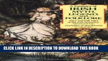 [DOWNLOAD] PDF BOOK A Treasury of Irish Myth, Legend   Folklore (Fairy and Folk Tales of the