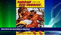 READ BOOK  Tarzan Was an Eco-tourist: ...and Other Tales in the Anthropology of Adventure FULL