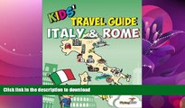 GET PDF  Kids  Travel Guide - Italy   Rome: The fun way to discover Italy   Rome--especially for
