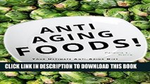[PDF] Anti-Aging Foods  Your Ultimate Anti-Aging Diet (Anti-Aging, Diet, Superfood, anti-aging