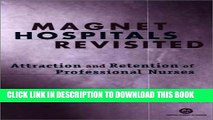 [PDF] Magnet Hospitals Revisited: Attraction and Retention of Professional Nurses (American Nurses