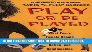 [DOWNLOAD] PDF BOOK Play or Be Played: What Every Female Should Know About Men, Dating, and