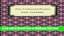 [DOWNLOAD] PDF BOOK The Collected Poems of Sara Teasdale (Sonnets to Duse and Other Poems, Helen