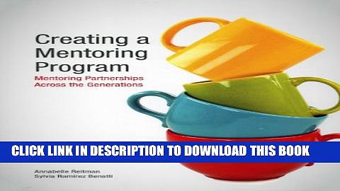 [PDF] Creating a Mentoring Program: Mentoring Partnerships Across the Generations Popular Collection