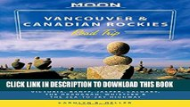 [Read PDF] Moon Vancouver   Canadian Rockies Road Trip: Victoria, Banff, Jasper, Calgary, the