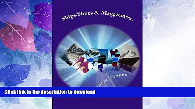 READ  Ships,Shoes   Maggiemou.: High seas, high heels and high drama on board two world cruise