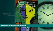 READ ONLINE Twenty-Four Henri Matisse s Paintings (Collection) for Kids READ PDF BOOKS ONLINE