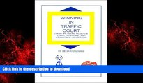READ PDF Winning in Traffic Court : I Fight MY Traffic Tickets in Court, on My Own...and Usually