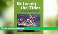 Big Deals  Between the Tides: A Facinating Journey Among the Kamoro of New Guinea  Full Read Most