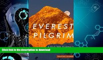GET PDF  Everest Pilgrim: A Solo Trek to Nepal s Everest Base Camp and Beyond FULL ONLINE
