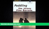 For you Paddling the Jersey Pine Barrens, 6th (Regional Paddling Series)