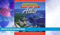 Big Deals  Southwestern British Columbia Road   Recreational Atlas  Full Read Most Wanted