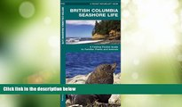 Big Deals  British Columbia Seashore Life: A  Folding Pocket Guide to Familiar Plants and Animals