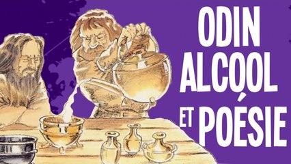 Odin, alcool et poésie  - Mythes et Légendes #2.4