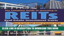 [EBOOK] DOWNLOAD The Complete Guide to Investing in REITS -- Real Estate Investment Trusts: How to